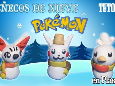 Tutorial Muñecos de Nieve Pokemon en Plastilina. How to make Snowman Pokemon with Plasticine
