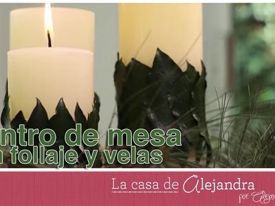 Centro de mesa con follaje y velas DIY Alejandra Coghlan