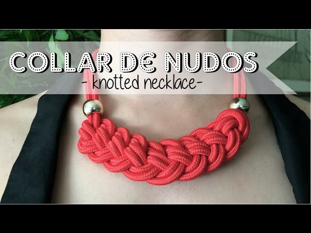 DIY: Nuevo collar de nudos - New pattern: Knotted necklace