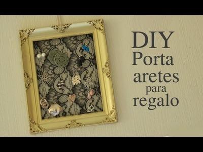 DIY Porta Aretes para regalo