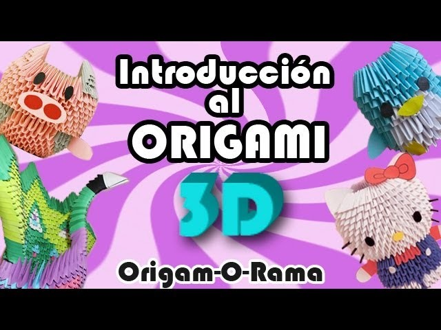 INTRODUCCIÓN al ORIGAMI 3D!!!