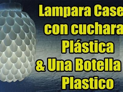 Lampara Casera: Con cucharas Plástica & Una Botella de Plastico