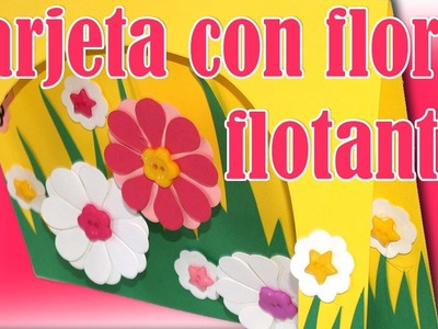 Tarjeta con Flores Flotantes - DIY - Floating Flowers Card