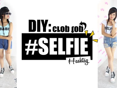 DIY: Crop Top #SELFIE