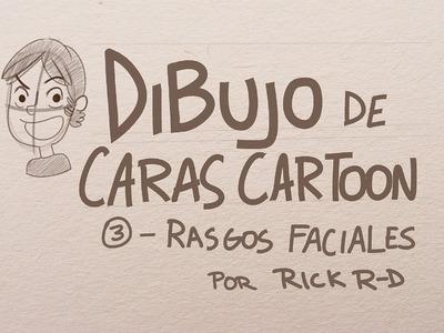 Tutorial Como dibujar caras Cartoon: Rasgos faciales Dibujo caricatura por Rick Ruiz-Dana