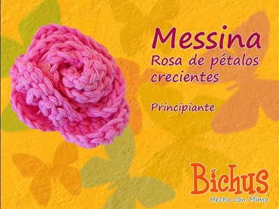 Bichus - Messina - Flor tipo Rosa de pétalos crecientes