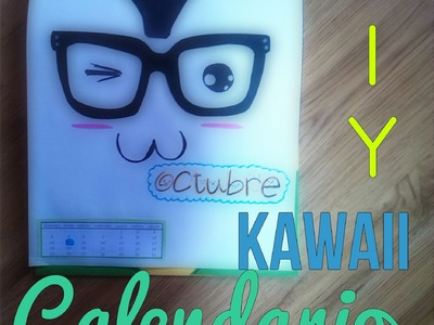 Calendario KAWAII 2015- DIY_ how to- FACIL