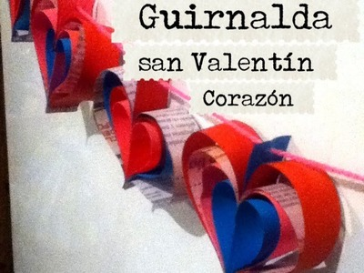 Guirnalda guía cadena de corazones papel san Valentín, garland for san velentine