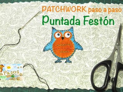 PATCHWORK Paso a Paso. Puntada Festón en Aplique