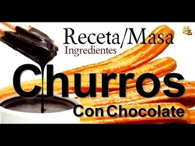 Receta de Churros - Cómo Hacer Churros - Ingredientes para Hacer Churros o Porras - Masa Churro