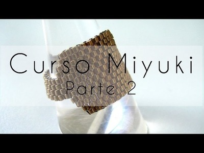 Curso Abalorios - Tecnicas con Miyuki ( Reducir filas y Cierre cremallera ) - 2º parte