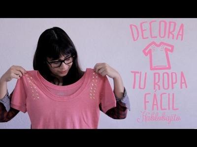 DIY Como renovar tus blusas y hacer unos aretes - Hablobajito