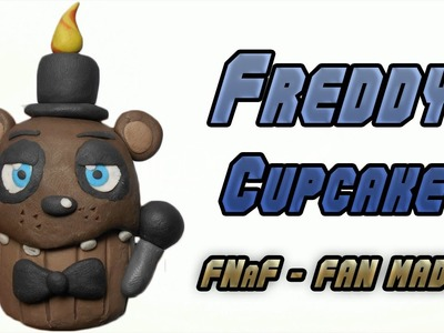 FNaF Fan Made | Freddy Cupcake Clay Tutorial | Plastilina
