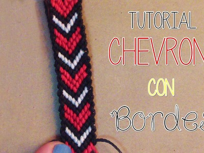 》Tutorial pulsera Chevron con bordes │Macrame《