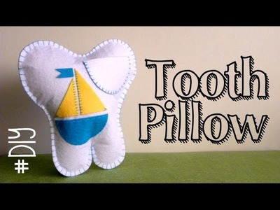 DIY: Tooth Pillow - Cojín guardadientes