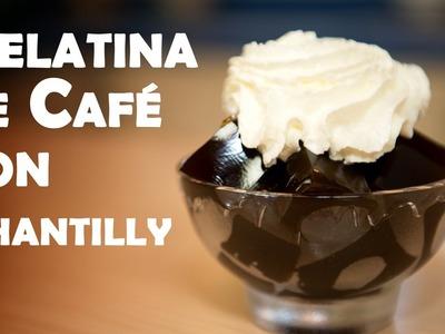 Gelatina o  Grenitina de Cafe con Chantilly o Nata Con y Sin Alcohol