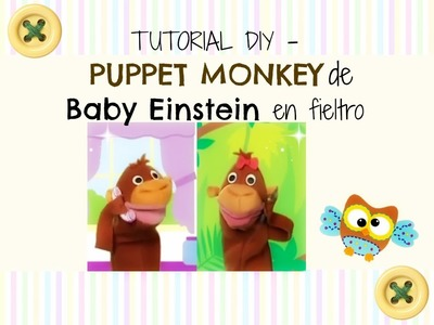 DIY (ENG subs) ✿ Tutorial Muñeco puppet monkey de Baby Einstein