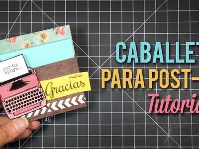 Tutorial - Caballete para Post-It