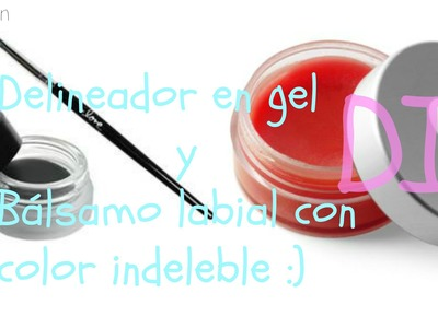 Como hacer Delineador en gel y Balsamo labial con color indeleble DIY-Mon