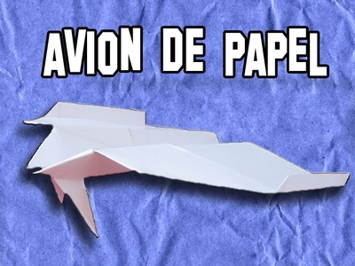 Como Hacer un Avión de Papel |  How to Make a Paper Airplane