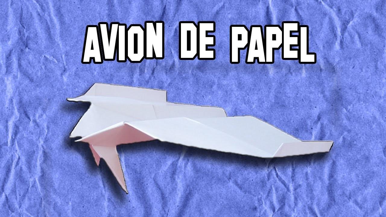 Como Hacer un Avión de Papel |  How to Make a Paper Airplane