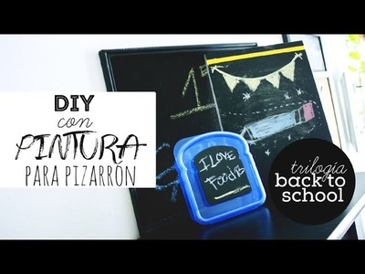 DIY con Pintura para Pizarron - REGRESO A CLASES - Trilogia Back To School
