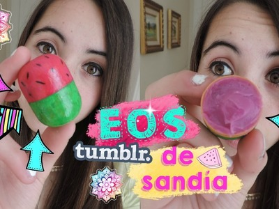 DIY: ¡EOS LIP BALM DE SANDÍA!.Para Verano✰-BlueCloud