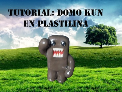 Tutorial: Como hacer a Domo Kun en Plastilina.Tutorial How to make Domo Kun with plasticine