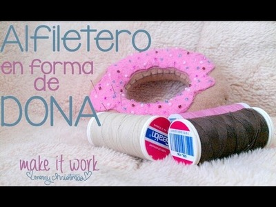 Alfiletero en forma de dona con fieltro♥. needle case