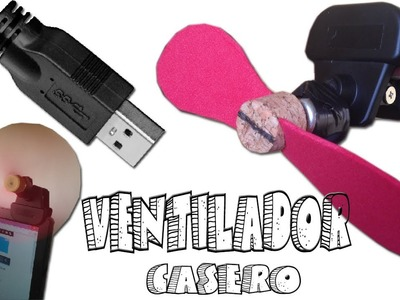 Como Hacer un Ventilador USB Casero (ventilado portátil muy fácil )