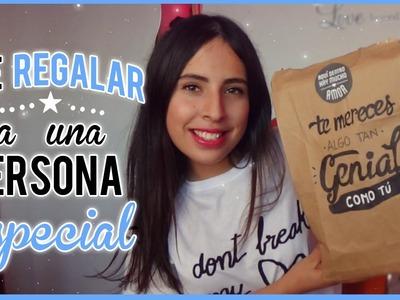 Que regalar a una persona especial?|LOVINGYOURSELF♥