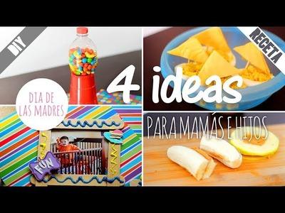 4 ideas para Mamás y niños - Especial dia de las Madres - DIY - RECETA
