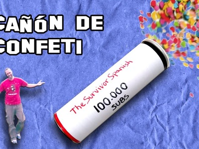 Como Hacer un Cañón de Confeti | How to make a confetti Cannon