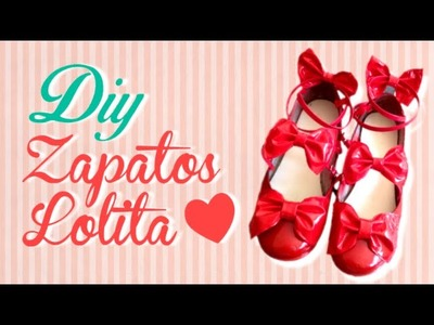 DIY  [ 01 - Zapatos Lolita ]  ❤