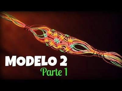 MODELO 02 (PARTE 1). PULSERAS DE MACRAMÉ.