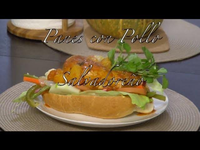Panes con Pollo Salvadoreños