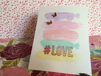 TUTORIAL Tarjeta #LOVE con tintas y embossing