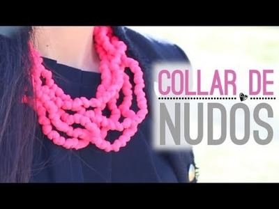 DIY: Collar con nudos