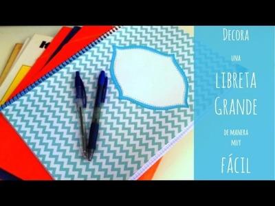 Cómo decorar una libreta grande. La vuelta al cole 2015. Ep. 1