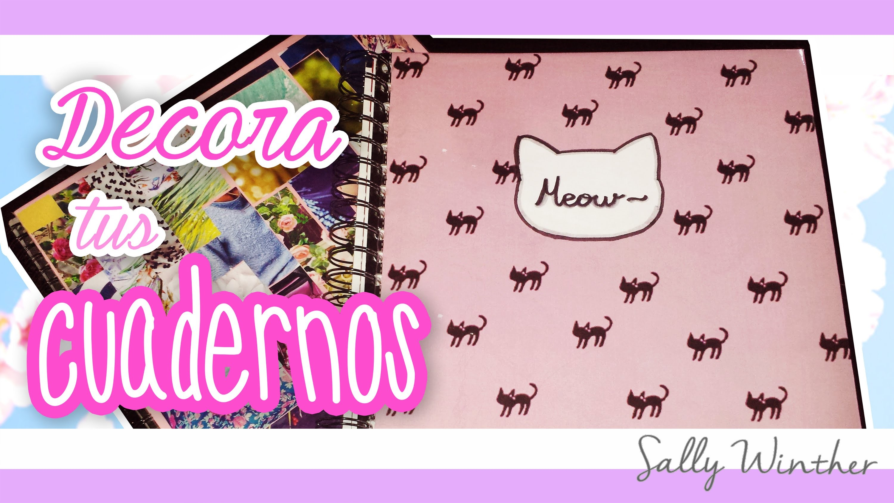 DECORA TUS CUADERNOS | 4 IDEAS ♡ . Sally Winther