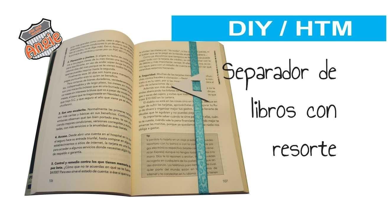 DIY. HTM SEPARADOR DE LIBROS CON RESORTE. BOOKS SEPARATOR WITH ELASTIC