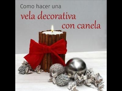 Cómo hacer una vela decorativa de Canela, para centro de mesa navideño.