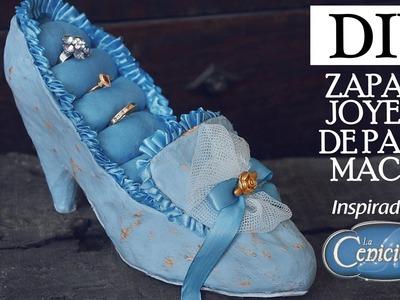 DIY: ZAPATO JOYERO con papel cartapesta, inspiracion La Cenicienta.