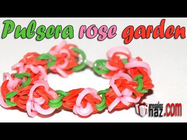 PULSERA ROSE GARDEN - DIY - RAINBOW LOOM - ROSE GARDEN BRACELET