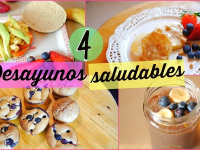 4 Desayunos Saludables, Ricos y Fáciles | 4 Healthy & Easy Breakfast Ideas | Lizy P