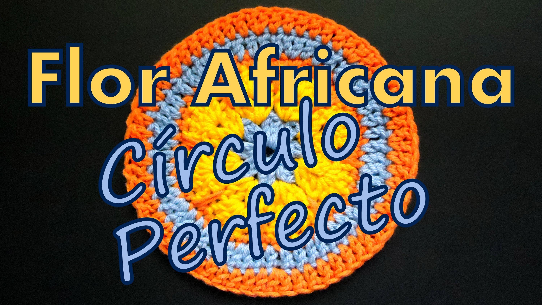 Cómo tejer una flor africana circular (circular african flower) -tejido para zurdos-