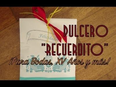 """Dulcero """"Recuerdito"""" ¡para Bodas, XV Años y más!"""