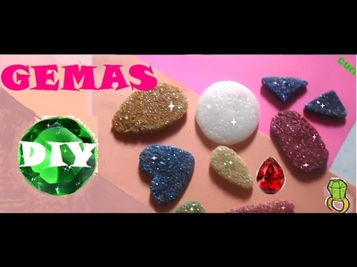COMO HACER GEMAS O PIEDRAS BRILLANTES SUPER FACIL.  MAKE GEMSTONES EASY