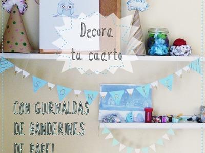 Decora tu cuarto con guirnaldas de banderines de papel [Manualidad fácil para niños ]
