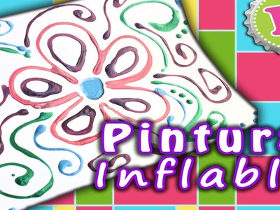 DIY: Pintura Inflable Casera. Puffy Paint
